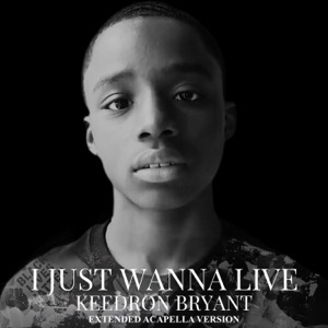 Keedron Bryant - I JUST WANNA LIVE (Extended Acapella Version)