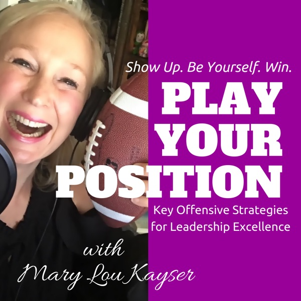 Play Your Position with Mary Lou Kayser