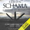 A History of Britain: Volume 1 (Unabridged) - Simon Schama