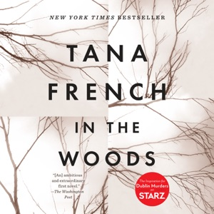 In the Woods: A Novel (Unabridged) - Tana French audiobook, mp3