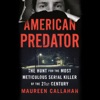 American Predator: The Hunt for the Most Meticulous Serial Killer of the 21st Century (Unabridged) AudioBook Download