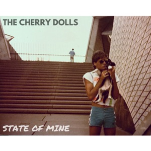 The Cherry Dolls - State of Mine