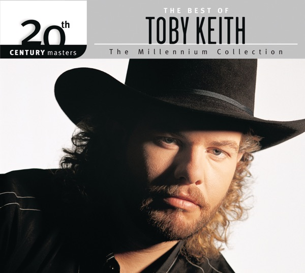 The Best of Toby Keith: The Millennium Collection - 20th Century Masters