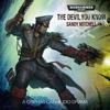 Sandy Mitchell - The Devil You Know: Warhammer 40,000 (Unabridged) artwork
