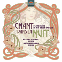 Filippo Mazzoli & Nathalie Dang - Chant dans la nuit: Flute Music in the Belle Époque artwork