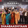 Shaabaashiyaan From Mission Mangal - Amit Trivedi, Shilpa Rao, Anand Bhaskar & Abhijeet Srivastava mp3