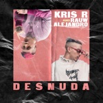 Kris R. & Rauw Alejandro - Desnuda