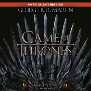 A Game of Thrones: A Song of Ice and Fire: Book One (Unabridged) - George R.R. Martin audiobook, mp3
