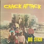 Big Stick - Crack Attack (Remix)