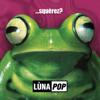 ...Squèrez? (20th Anniversary Edition - Deluxe Edition) - Lunapop