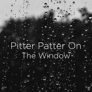 "Rain Sounds & Rain for Deep Sleep - !!"" Pitter Patter on the Window ""!!"