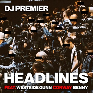 Headlines (feat. Westside Gunn, Conway & Benny) - Single