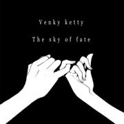 The Sky of Fate - Venky Ketty - Venky Ketty