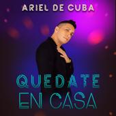 Quédate en casa - Ariel de Cuba