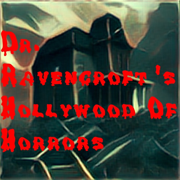 KENNEDY ENTERTAINMENT PRESENTS: Dr. Ravencroft's Hollywood of Horrors