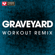 Graveyard (Extended Workout Remix) - Power Music Workout