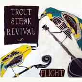 Trout Steak Revival - Good Riddance