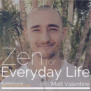 Zen for Everyday Life with Matt Valentine: Mindfulness   Guided Meditation - Buddhaimonia