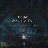 Don't Wanna Fall - Seven Lions, Last Heroes & HALIENE