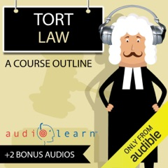 Tort Law AudioLearn - A Course Outline (Unabridged)