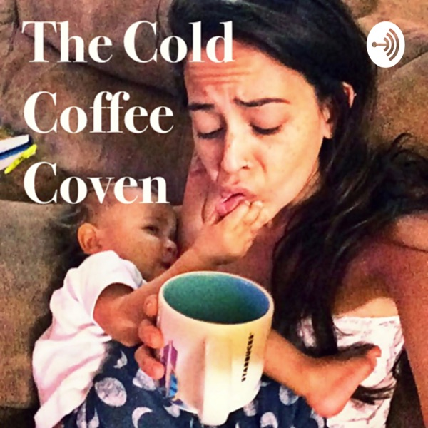 The Cold Coffee Coven Podcast