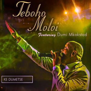 Teboho Moloi - Ke Dumetse feat. Dumi Mkokstad