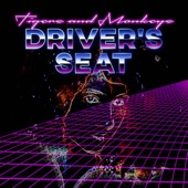 Tigers and Monkeys - Driver's Seat
