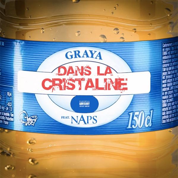 Dans la Cristaline (feat. Naps) - Single - Graya