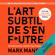 Mark Manson - L'art subtil de s'en f*utre: Un guide à contre-courant pour être soi-même