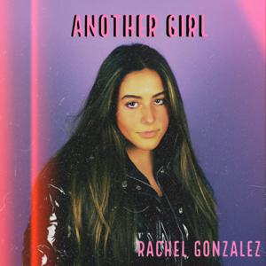 Rachel Gonzalez - Another Girl