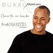 Como Tu No Hay Dos (Acoustic  Version) - Buxxi & Jacob Bush