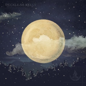 Reckless Kelly - Irish Goodbye
