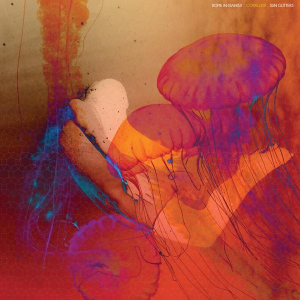 Coralline (feat. Sun Glitters) - Single by Rome in Reverse on ...