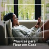 Músicas para Ficar em Casa