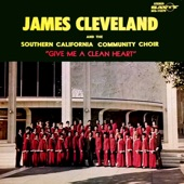 James Cleveland And The Southern California Community Choir - Give Me A Clean Heart