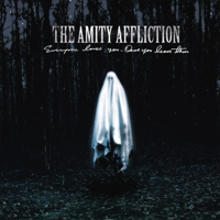 Download The Amity Affliction - Everyone Loves You... Once You Leave Them Gratis, download lagu terbaru