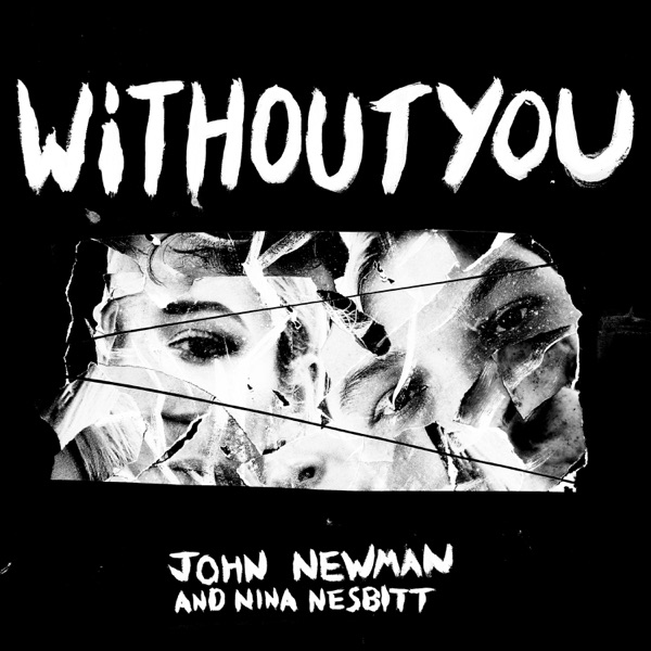 John Newman / Nina Nesbitt - Without You