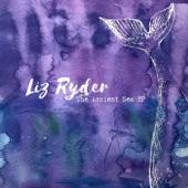 Liz Ryder - The Ancient Sea