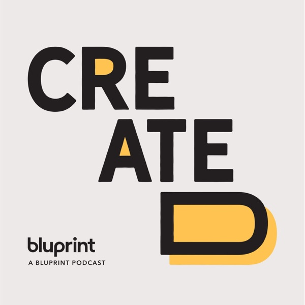 Created, a Bluprint Podcast