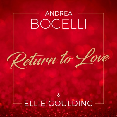 Return To Love (feat. Ellie Goulding) - Single - Andrea Bocelli
