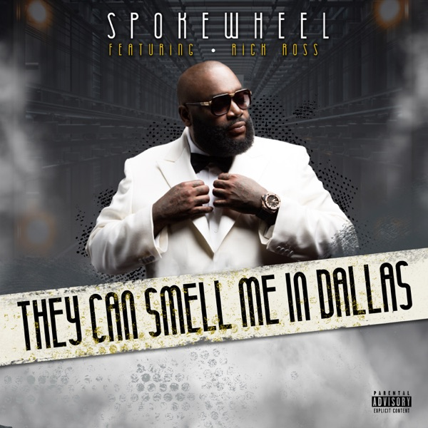 They Can Smell Me In Dallas (feat. Rick Ross) - Single