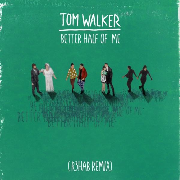Tom Walker - Better Half of Me (R3HAB Mix)