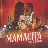 Santana;YG;Tyga - MAMACITA