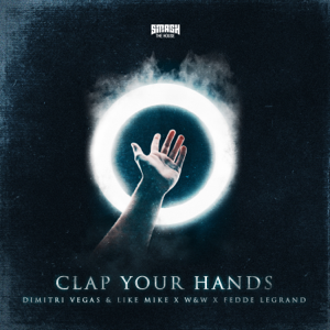 Dimitri Vegas & Like Mike, W&W & Fedde Le Grand - Clap Your Hands