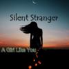A Girl Like You - Silent Stranger
