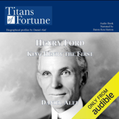 Henry Ford: King Henry the First, A Driving Force (Unabridged)
