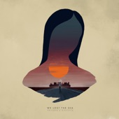 We Lost the Sea - Mother's Hymn