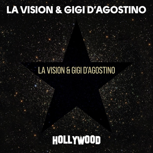 LA Vision & Gigi D'Agostino Hollywood