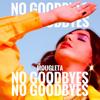 Mougleta - No Goodbyes artwork