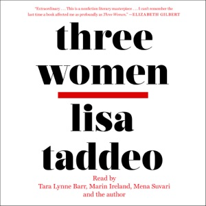 Three Women (Unabridged) - Lisa Taddeo audiobook, mp3